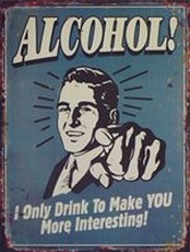 05 metal plate 271 alcohol i only drink to make you more