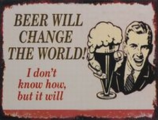 13 metal plate 320 beer change the world