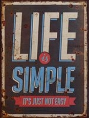 27 metal plate 397 life is simple it's just not easy